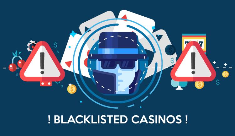 Blacklisted casinos 260076